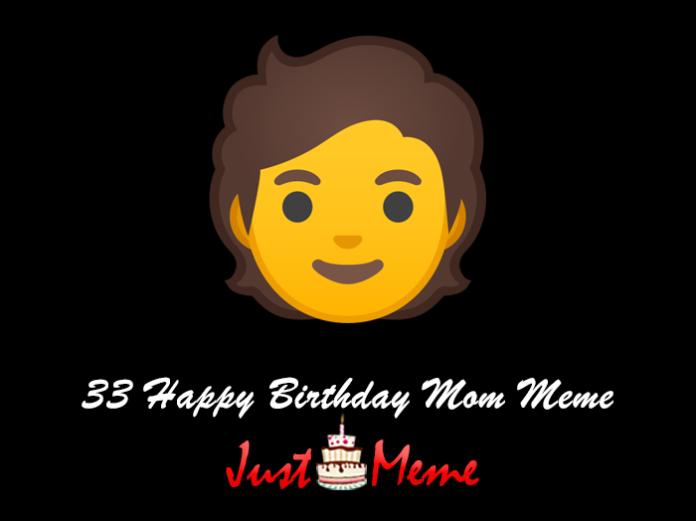 33 Happy Birthday Mom Meme