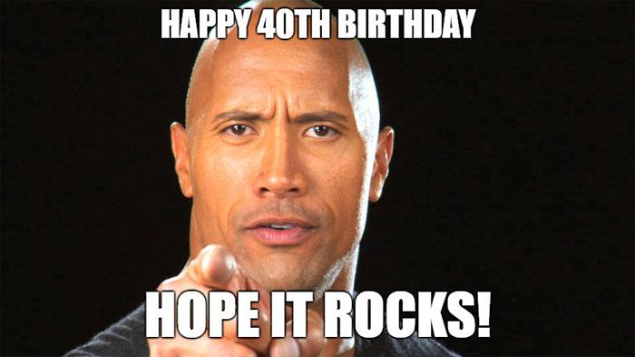 40th birthday meme the rock