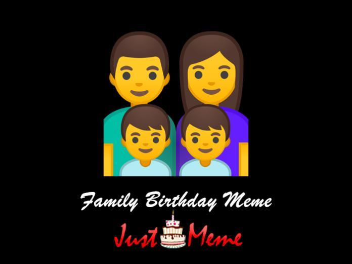 Family Birthday Memes