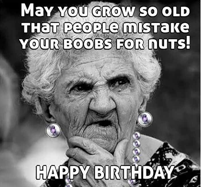 happy birthday meme for her funny old woman