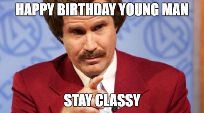happy birthday meme for him stay classy