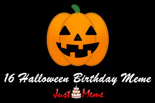 16 Halloween Birthday Meme