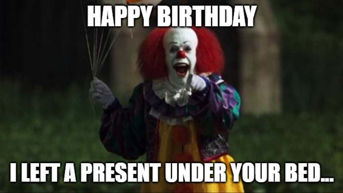 happy birthday i left a present under your bed...
