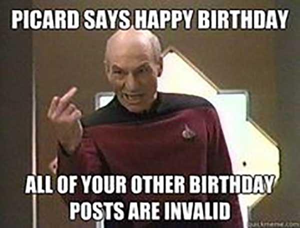 picard says happy birthday - star trek birthday meme