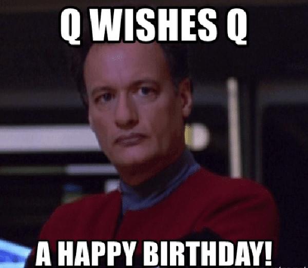 q-wishes-q-a-happy-birthday... star trek birthday meme