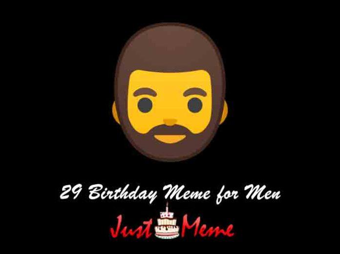 29 Birthday Meme for Men