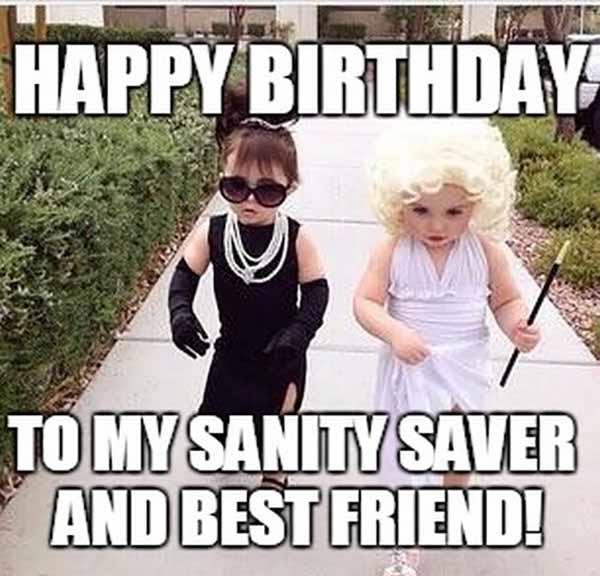 25 Funniest Best Friend Birthday Meme Just Meme