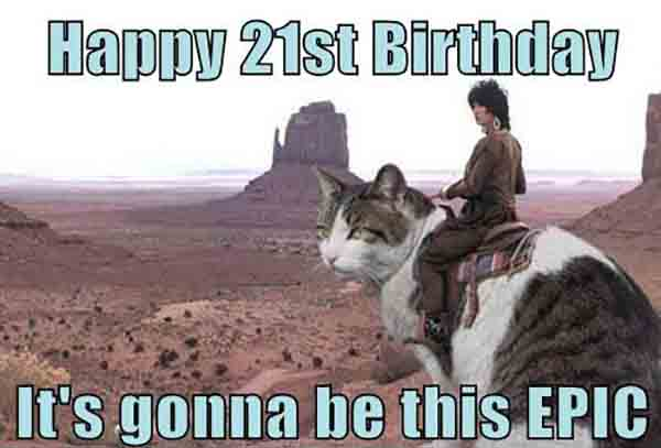 21st birthday meme funny