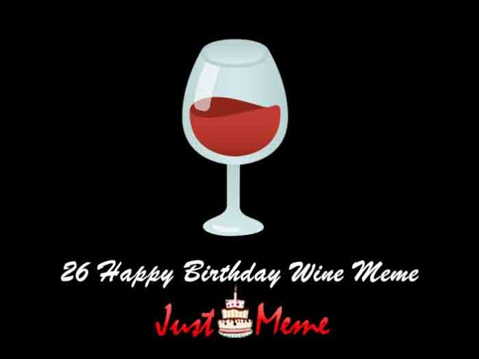 26 Happy Birthday Wine Meme