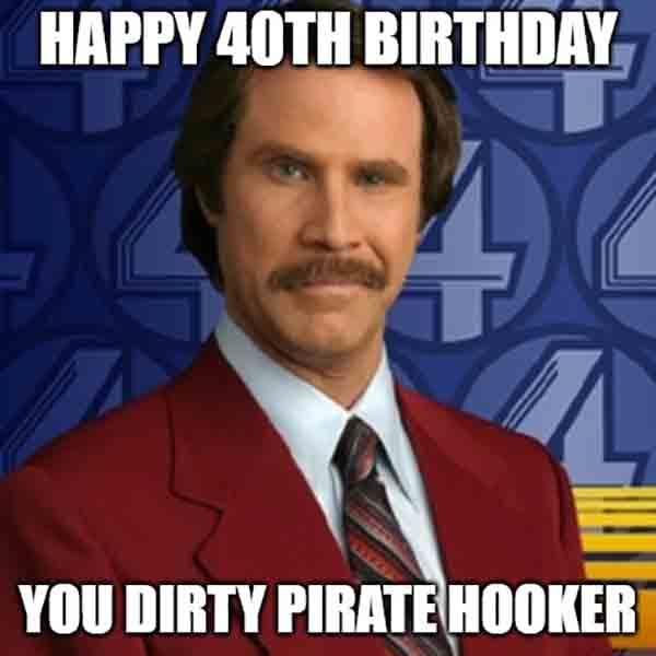 happy 40 th birthday meme dirty