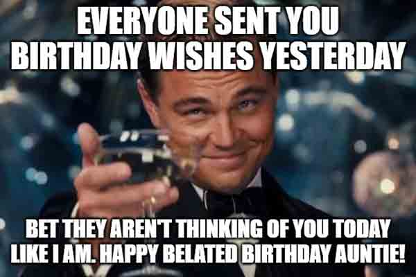 happy belated birthday meme for aunt