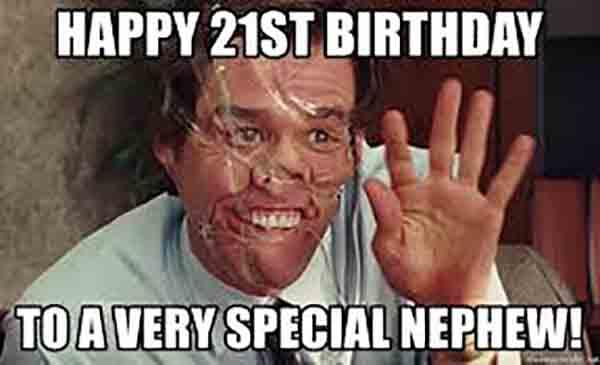 happy birthday meme 21st nephew
