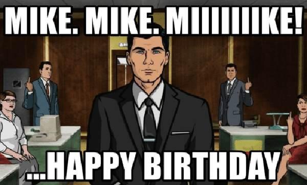 happy birthday mike meme funny