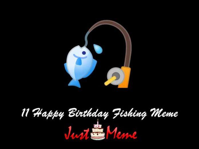 11 Happy Birthday Fishing Meme