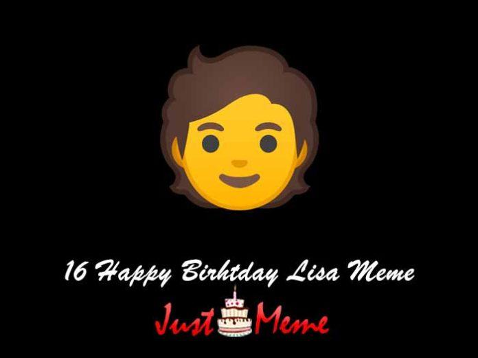 16 Happy Birhtday Lisa Meme