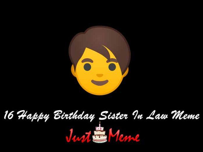 16 Happy Birthday Sister In Law Meme