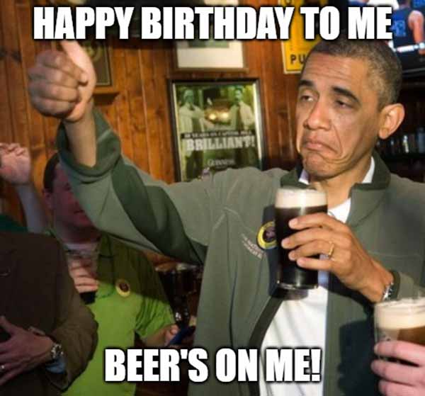 happy birthday to me meme with beer