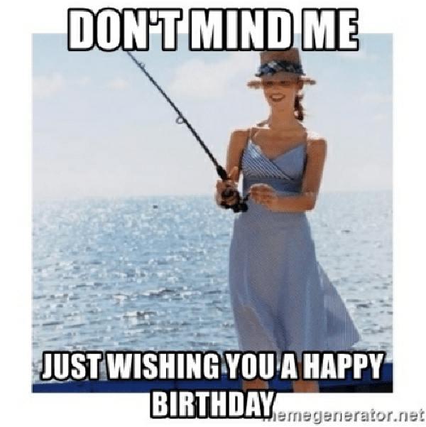 happy birthday woman fishing meme
