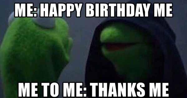 me to me happy birthday meme