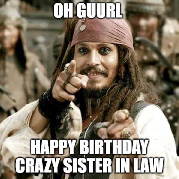 meme happy birthday crazy sister in law funny